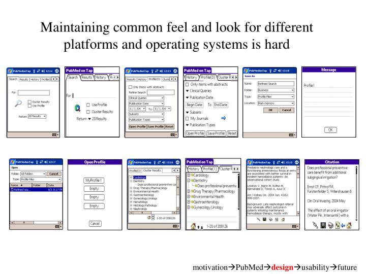 Maintaining common feel and look for different platforms and operating systems is hard