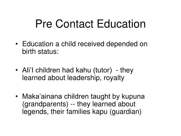 Pre Contact Education