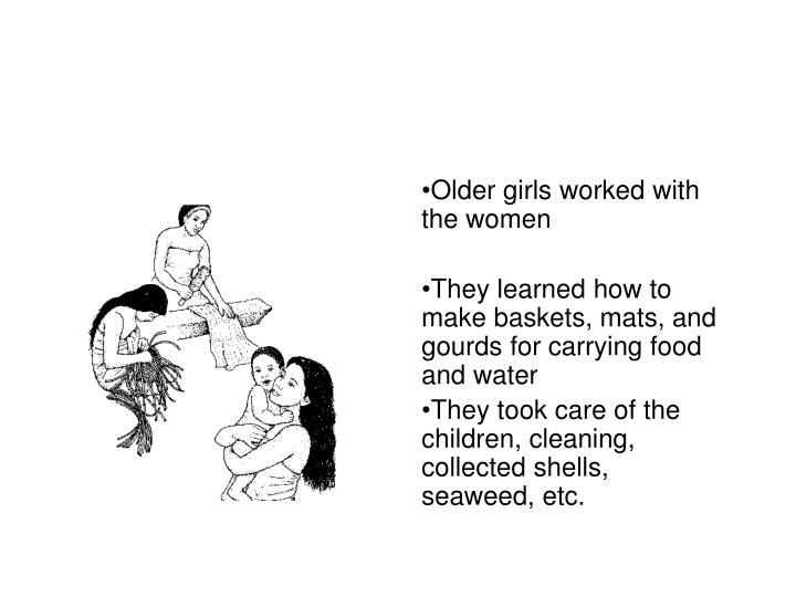 Older girls worked with the women