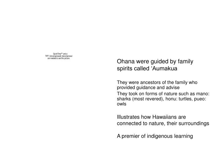 Ohana were guided by family spirits called 'Aumakua