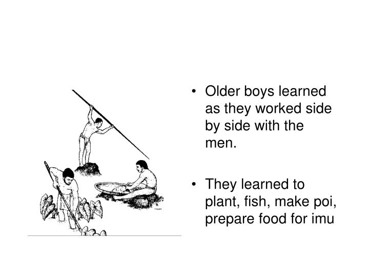 Older boys learned as they worked side by side with the men.