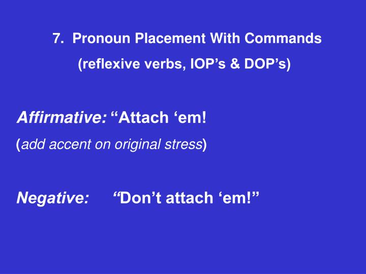 7.  Pronoun Placement With Commands