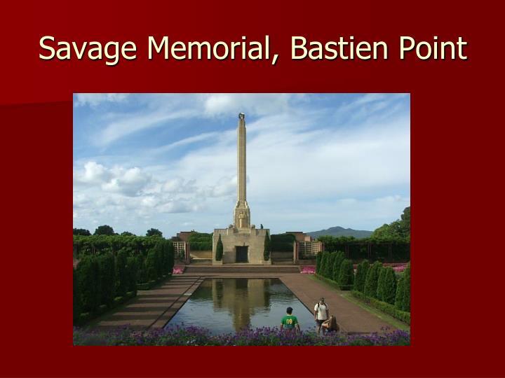 Savage Memorial, Bastien Point