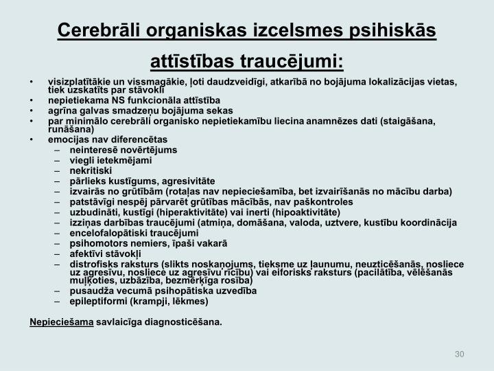 Cerebrli organiskas izcelsmes psihisks attstbas traucjumi: