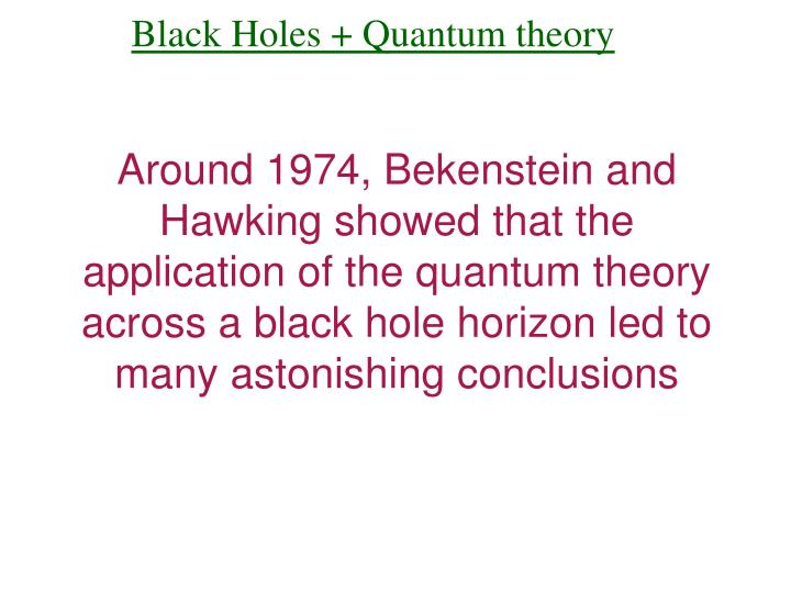 Black Holes + Quantum theory
