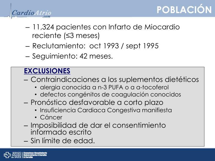 11,324 pacientes con Infarto de Miocardio reciente (≤3 meses)