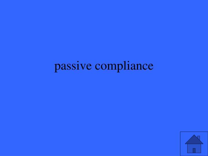 passive compliance