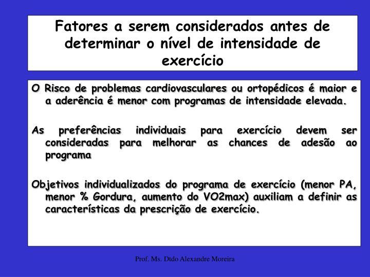 Fatores a serem considerados antes de determinar o nível de intensidade de exercício