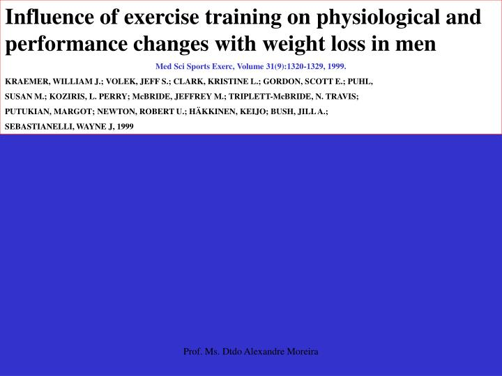 Influence of exercise training on physiological and performance changes with weight loss in men