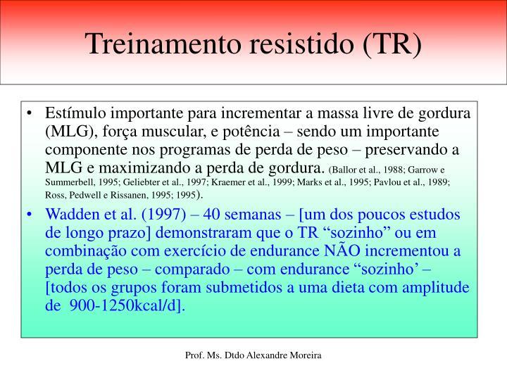 Treinamento resistido (TR)