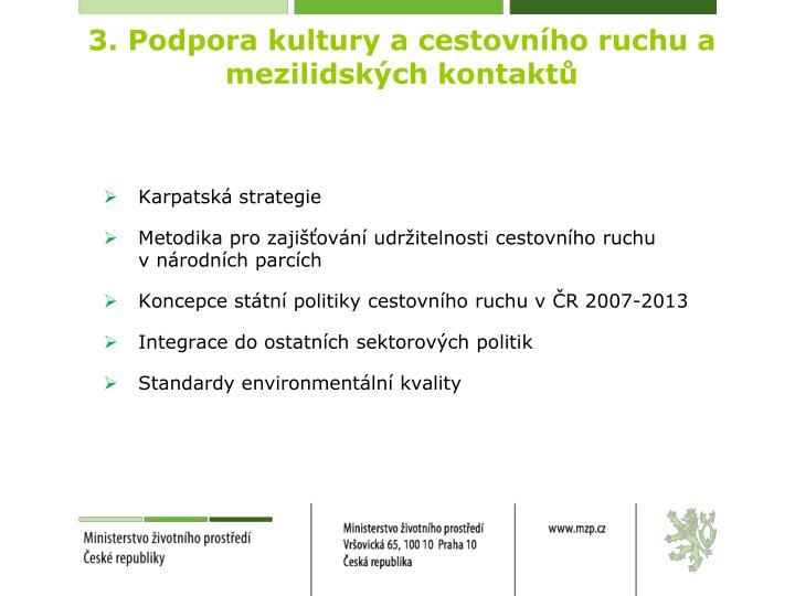 3. Podpora kultury a cestovního ruchu a mezilidských kontaktů