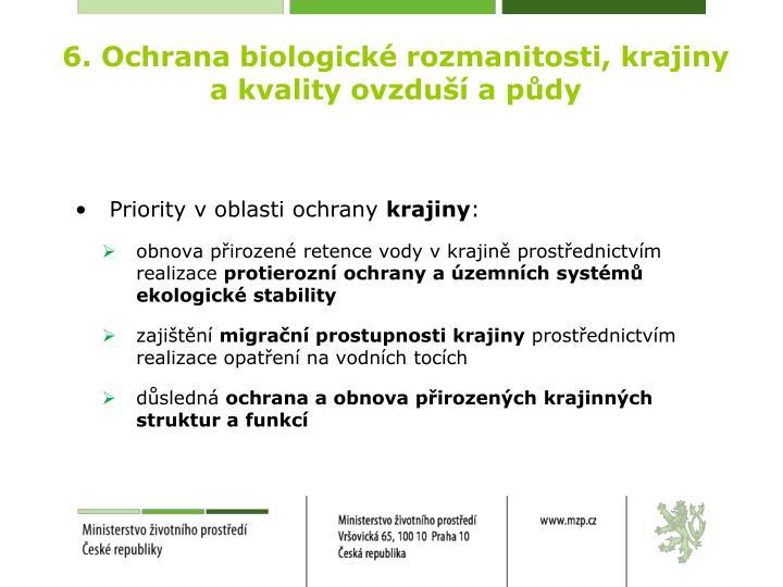 6. Ochrana biologické rozmanitosti, krajiny a kvality ovzduší a půdy