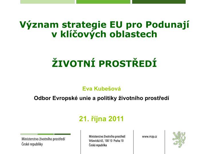 Význam strategie EU pro Podunají v klíčových oblastech