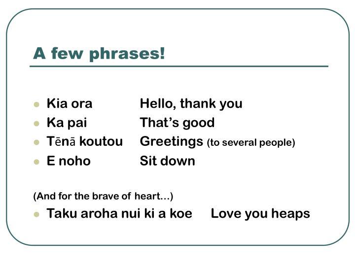 A few phrases!