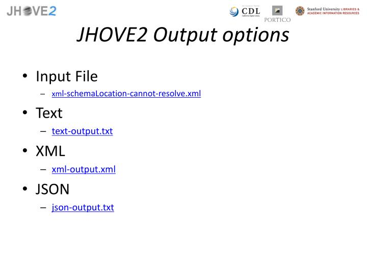 JHOVE2 Output options