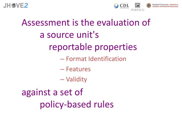 Assessment is the evaluation of