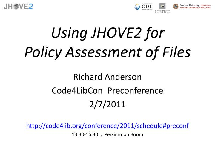 Using jhove2 for policy assessment of files