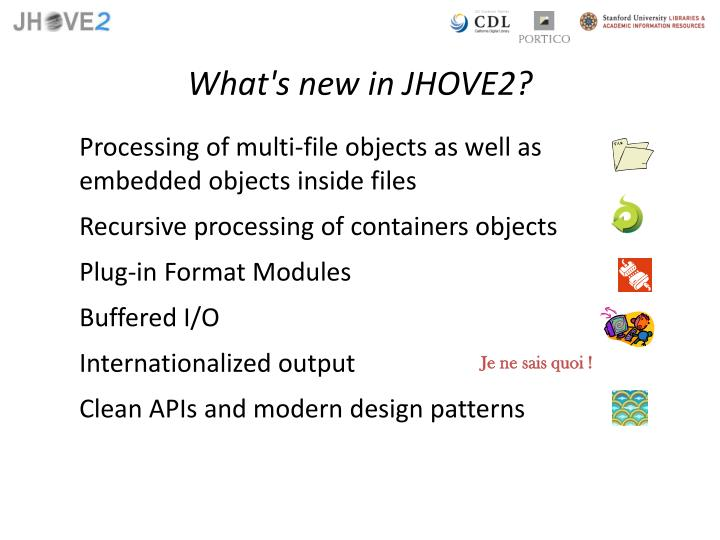 What's new in JHOVE2?