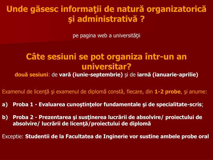 Unde găsesc informaţii de natură organizatorică şi administrativă
