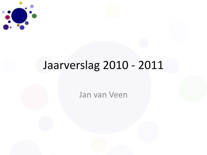 Jaarverslag 2010 - 2011