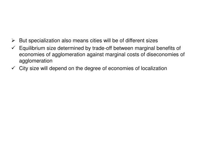 But specialization also means cities will be of different sizes