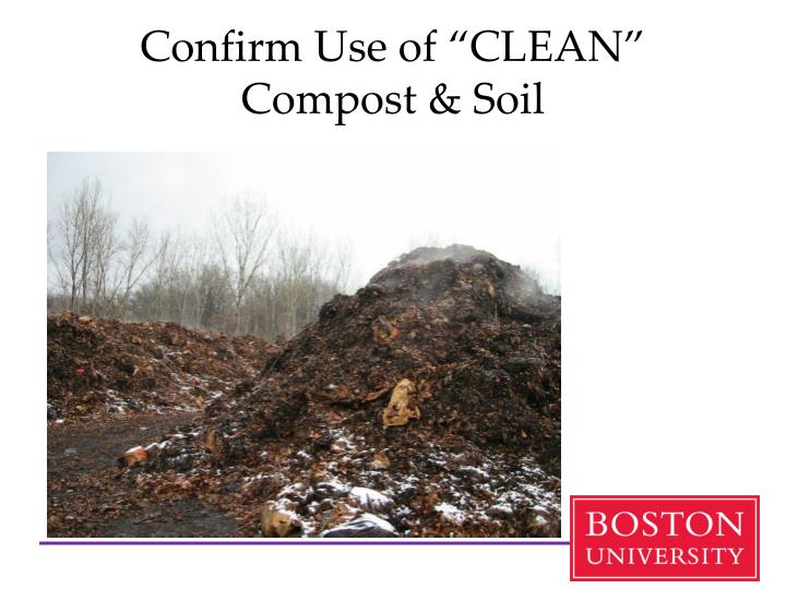 "Confirm Use of ""CLEAN"" Compost & Soil"