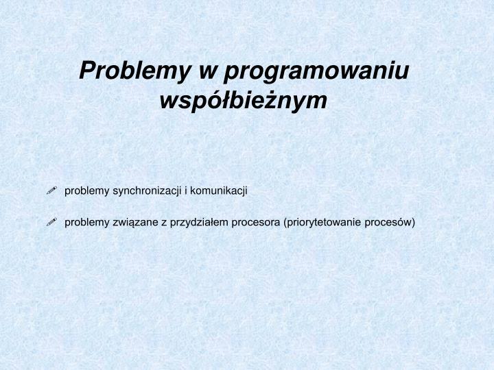 Problemy w programowaniu wspbienym