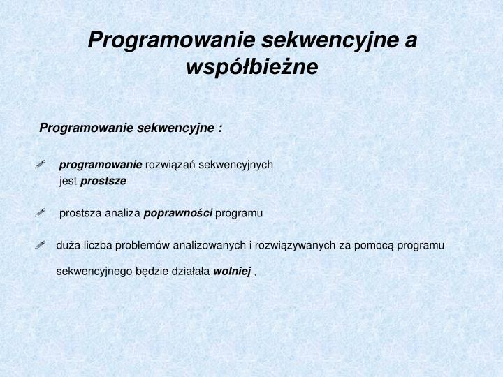 Programowanie sekwencyjne a wspbiene