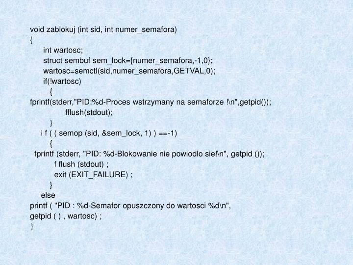 void zablokuj (int sid, int numer_semafora)