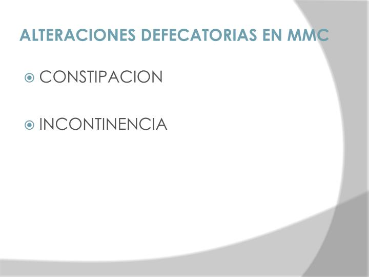 Alteraciones defecatorias en mmc