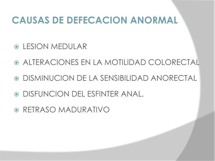 CAUSAS DE DEFECACION ANORMAL