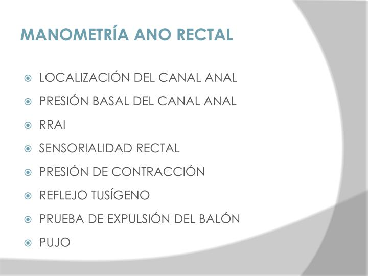 MANOMETRÍA ANO RECTAL