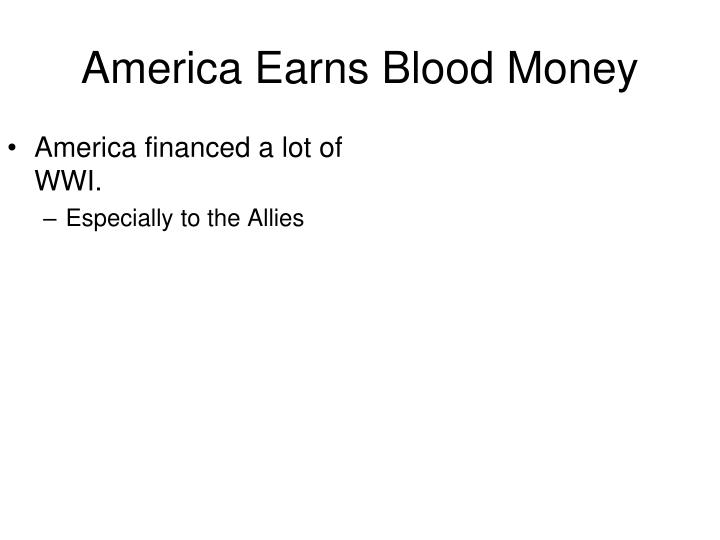 America Earns Blood Money