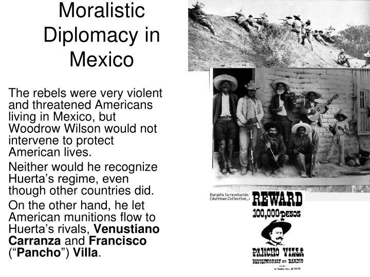 Moralistic Diplomacy in Mexico