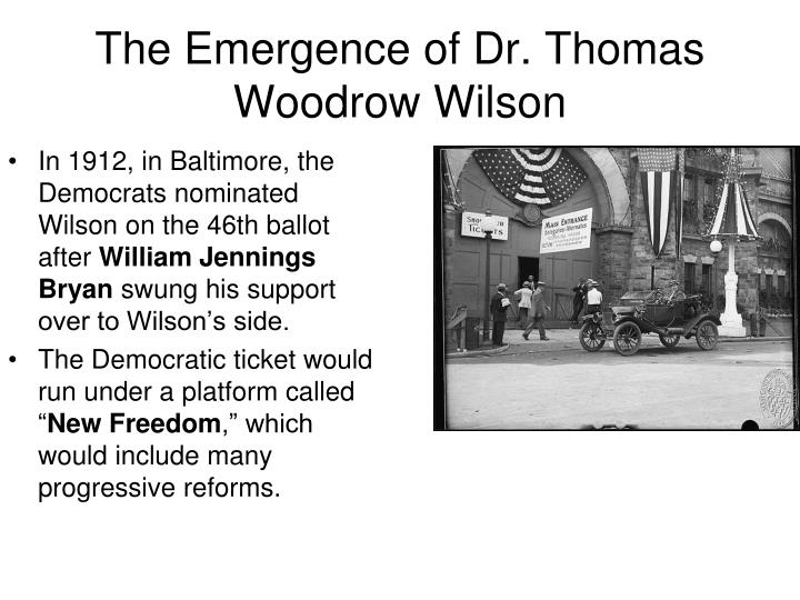 The emergence of dr thomas woodrow wilson1