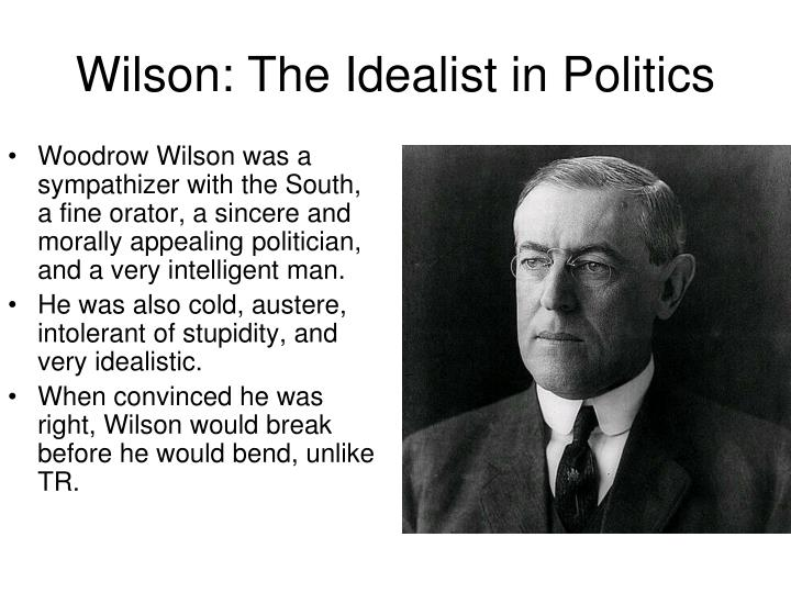Wilson: The Idealist in Politics