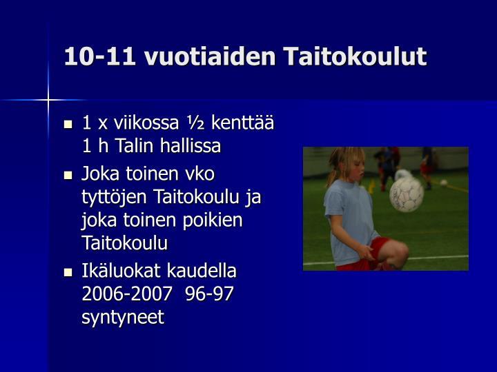 10-11 vuotiaiden Taitokoulut