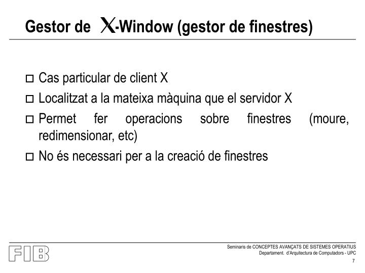 Gestor de      -Window (gestor de finestres)
