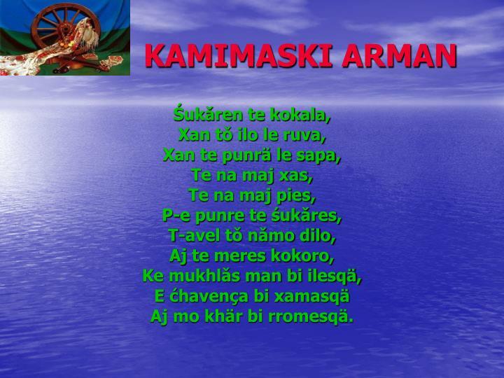 KAMIMASKI ARMAN