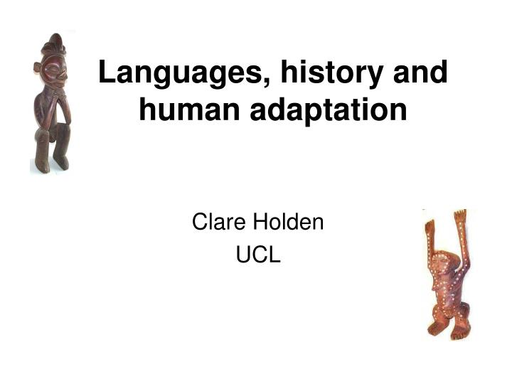PPT - Languages, history and human adaptation PowerPoint ...