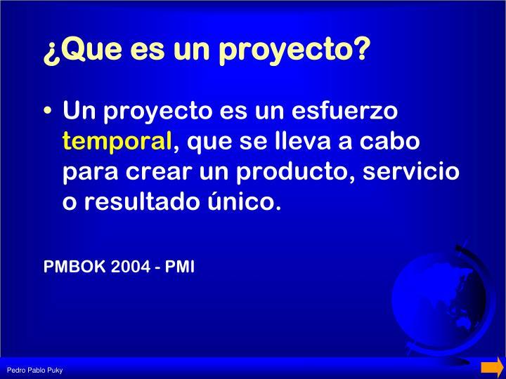 ¿Que es un proyecto?