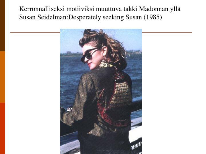 Kerronnalliseksi motiiviksi muuttuva takki Madonnan yllä