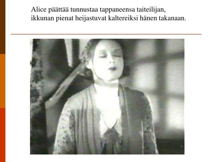 Alice päättää tunnustaa tappaneensa taiteilijan,