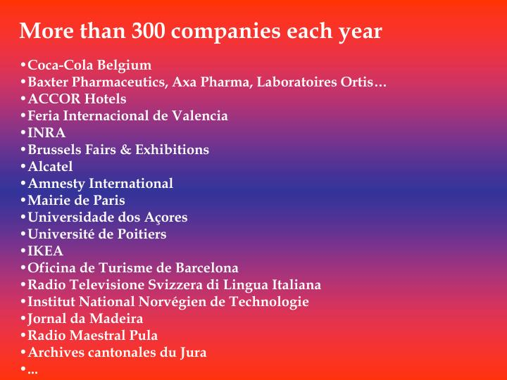 More than 300 companies each year