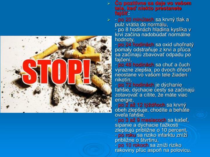 Čo pozitívne sa deje vo vašom tele, keď niekto prestanete fajčiť