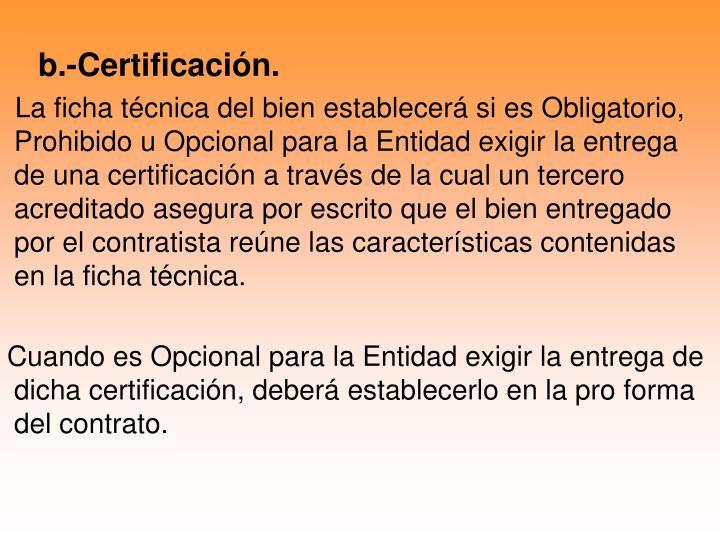 b.-Certificación.