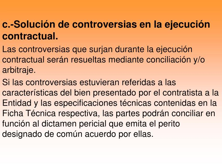 c.-Solución de controversias en la ejecución contractual.