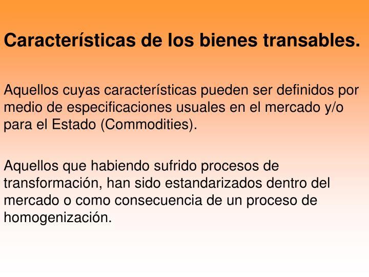 Características de los bienes transables.