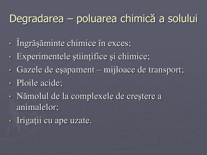 Degradarea – poluarea chimică a solului