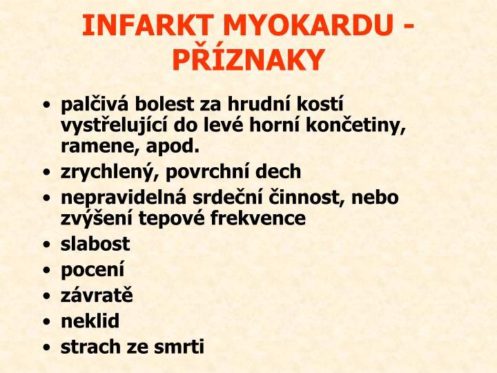 INFARKT MYOKARDU - PŘÍZNAKY